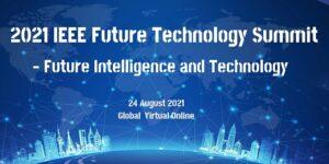2021 IEEE Summit On Future Technology